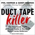 Duct Tape Killer Lib/E: The True Inside Story of Sexual Sadist & Murderer Robert Leroy Anderson Cover Image