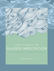 The Power of Guided Meditation: Simple Practices to Promote Wellbeing (The Power of ... #3) Cover Image