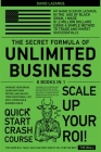 The Secret Formula of Unlimited Business [8 in 1]: Upgrade Your Brain, Learn Anything Faster, and Unlock Your Exceptional Life with a Profitable Busin Cover Image