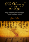 The Nature of the Page: Poetry, Papermaking, and the Ecology of Texts in Renaissance England (Material Texts) Cover Image