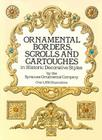Ornamental Borders, Scrolls and Cartouches in Historic Decorative Styles (Dover Pictorial Archives) Cover Image