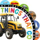 Things That Go (My First Jumbo Tab Books) Cover Image