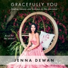 Gracefully You: Finding Beauty and Balance in the Everyday Cover Image