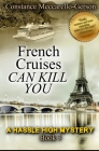 French Cruises Can Kill You: Hassle High Mystery book 3 Cover Image