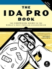 The IDA Pro Book: The Unofficial Guide to the World's Most Popular Disassembler Cover Image