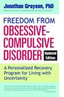Freedom from Obsessive Compulsive Disorder: A Personalized Recovery Program for Living with Uncertainty, Updated Edition Cover Image