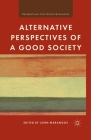 Alternative Perspectives of a Good Society (Perspectives from Social Economics) Cover Image