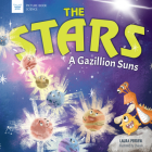 The Stars: A Gazillion Suns (Picture Book Science) Cover Image