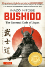 Bushido: The Samurai Code of Japan: With an Extensive Introduction and Notes by Alexander Bennett Cover Image