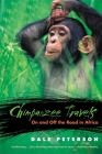 Chimpanzee Travels: On and Off the Road in Africa Cover Image