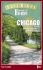Easy Hikes Close to Home: Chicago: Including the Collar Counties and Northwest Indiana Cover Image