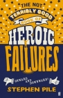 The Not Terribly Good Book of Heroic Failures Cover Image