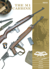 The M1 Carbine: Variants, Markings, Ammunition, Accessories (Classic Guns of the World #10) Cover Image