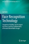 Face Recognition Technology: Compulsory Visibility and Its Impact on Privacy and the Confidentiality of Personal Identifiable Images (Law #41) Cover Image