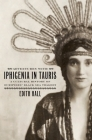 Adventures with Iphigenia in Tauris: A Cultural History of Euripides' Black Sea Tragedy Cover Image