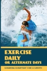 Exercise Daily Or Alternate Days: Exercise Everyday For A Month: Triathlon Gear Cover Image