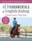 40 Fundamentals of English Riding: Essential Lessons in Riding Right Cover Image