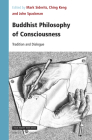 Buddhist Philosophy of Consciousness: Tradition and Dialogue (Value Inquiry Book Series / Cognitive Science #354) Cover Image