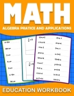 Math education workbook: algebra 1 practice workbook for grades 6-8... with Daily Exercises to improve algebre Skills ( Maths Skills Series Act Cover Image