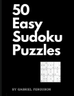 50 Easy Sudoku Puzzles (The Sudoku Obsession Collection) Cover Image