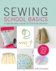 Sewing School Basics: A step-by-step course for first-time stitchers Cover Image
