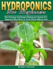 Hydroponics For Beginners: The Cheapest And Easiest Hydroponic System For Beginners Who Want To Grow Plants Without Soil Cover Image