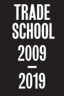 Trade School: 2009-2019 Cover Image