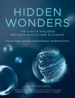 Hidden Wonders: The Subtle Dialogue Between Physics and Elegance Cover Image