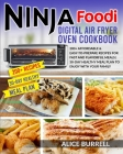 Ninja Foodi Digital Air Fryer Oven Cookbook: 200+ Affordable & Easy-to-Prepare Recipes for Fast and Flavorful Meals - 30-Day Healthy Meal Plan to Enjo Cover Image