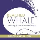 Beached Whale: Learning to Swim in the New Ocean Cover Image
