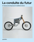 La Conduite Du Futur: 57 Véhicules Électriques Pour La Mobilité de Demain Cover Image