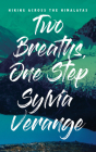 Two Breaths, One Step: Hiking Across the Himalayas Cover Image