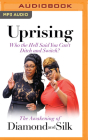 Uprising: Who the Hell Said You Can't Ditch and Switch? - The Awakening of Diamond and Silk Cover Image