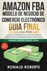 Amazon FBA - Modelo de Negocio de Comercio Electrónico: Guia final de $10.000 por mes. Método Comprobado Paso a Paso para Generar Ingresos Pasivos Ven Cover Image