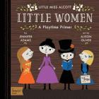 Little Women: A Babylit(r) Playtime Primer Cover Image