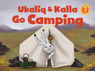 Ukaliq and Kalla Go Camping (English) Cover Image