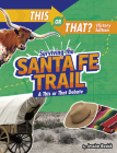 Surviving the Santa Fe Trail: A This or That Debate Cover Image