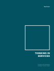 Thinking in Services: Encoding and Expressing Strategy through Design Cover Image