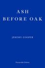 Ash Before Oak Cover Image