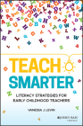 Teach Smarter: Literacy Strategies for Early Childhood Teachers Cover Image