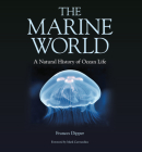 The Marine World: A Natural History of Ocean Life Cover Image