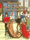 Manners and Customs in the Middle Ages (Medieval World (Crabtree Paperback)) Cover Image