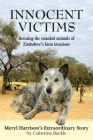 Innocent Victims: Rescuing the stranded animals of Zimbabwe's farm invasions Cover Image