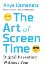 The Art of Screen Time: Digital Parenting Without Fear Cover Image