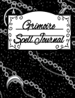 Grimoire Spell Journal: Wicca Spells of Shadows for Casters, Mages, Witches & Practitioners Of Magic - Ritual Record Book To Write In The Deit Cover Image