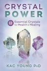 Crystal Power: 12 Essential Crystals for Health & Healing Cover Image