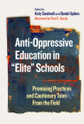 Anti-Oppressive Education in Elite Schools: Promising Practices and Cautionary Tales from the Field Cover Image