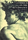 Gombrich on the Renaissance Volume IV: New Light on Old Masters Cover Image