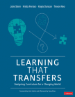 Learning That Transfers: Designing Curriculum for a Changing World (Corwin Teaching Essentials) Cover Image