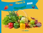 The Fruits and Vegetables Book: Explain Interesting and Fun Topics about Food to Your Child Cover Image